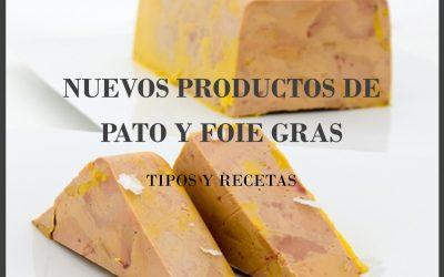 Nuevos productos de pato y foie gras. Tipos y recetas.